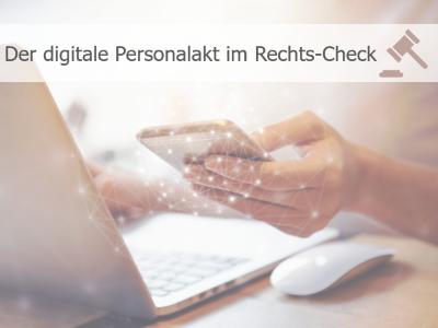 Digitalisierung: Der digitale Personalakt im Rechts-Check